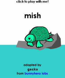 -=Mish the Turtle=-